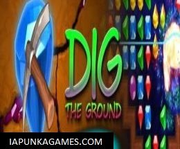 Dig The Ground 2 Free Download