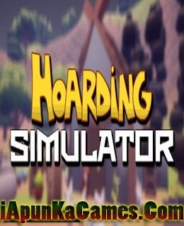 Hoarding Simulator  Free Download ApunKaGames
