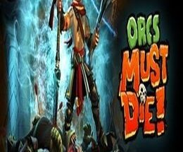 Orcs Must Die Free Download