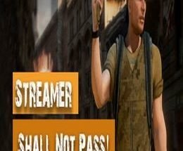 Streamer Shall Not Pass Free Download