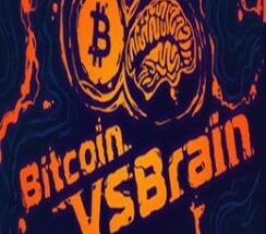 Bitcoin VS Brain Free Download