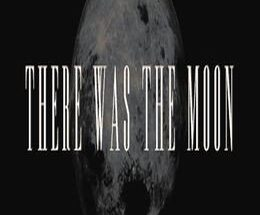 There Was the Moon Free Download